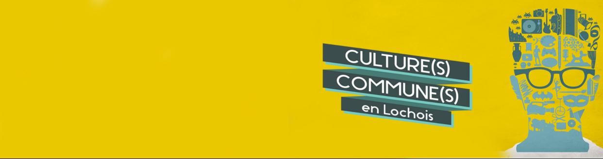 Culture(s) Commune(s) en lochois